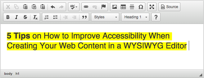 5 Tips on How to Improve Accessibility When Creating Your Web Content in a WYSIWYG Editor